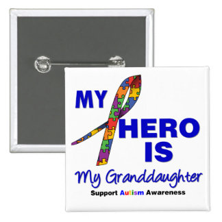 Autism My Hero is My Granddaughter Button