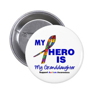 Autism My Hero is My Granddaughter Pin