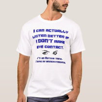 Autism/No Eye Contact T-Shirt