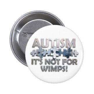 Autism: Not For Wimps 2 Inch Round Button