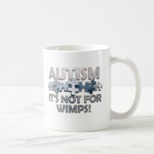 Autism: Not For Wimps Coffee Mug