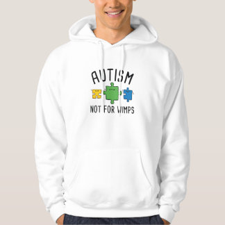 Autism Not For Wimps Hoodie