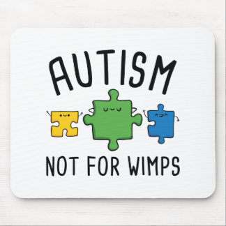 Autism Not For Wimps Mouse Pad