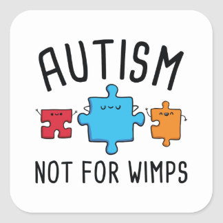 Autism Not For Wimps Square Sticker