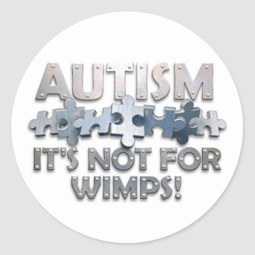 Autism: Not For Wimps Stickers