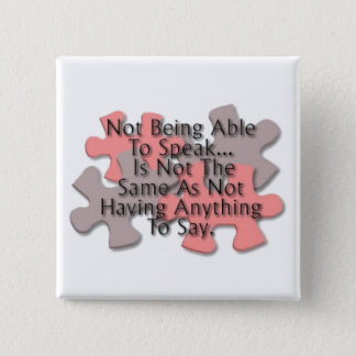 """Autism: Not Speaking"" Puzzle Button"
