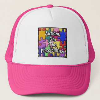 """Autism: Oh, The Possibilities"" Trucker Hat"
