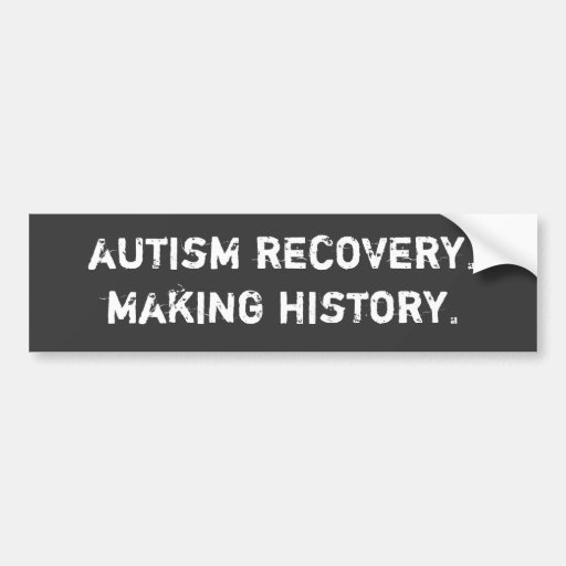 autism recovery. making history. bumper stickers