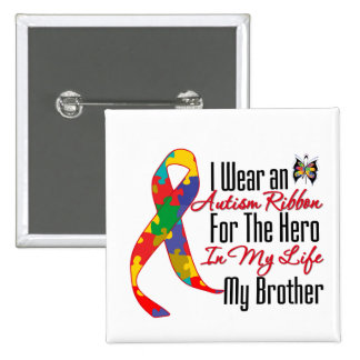Autism Ribbon Hero in My Life My Brother Pinback Button