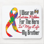 Autism Ribbon Hero in My Life My Brother Mouse Pad