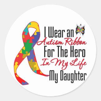 Autism Ribbon Hero in My Life My Daughter Classic Round Sticker