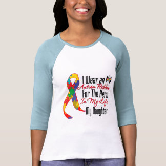 Autism Ribbon Hero in My Life My Daughter T-shirts