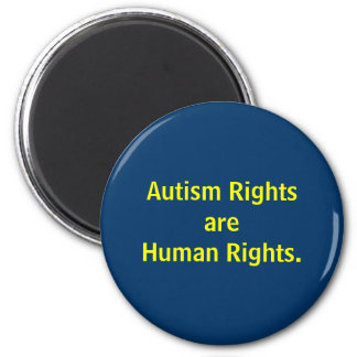 Autism Rights are Human Rights. 2 Inch Round Magnet