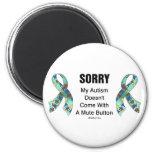 Autism Sorry Fridge Magnets