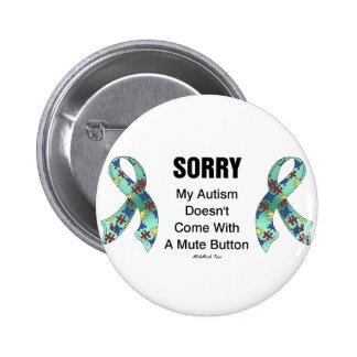 Autism Sorry Pinback Button