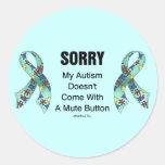 Autism Sorry Round Stickers