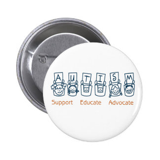 Autism: Support Educate Advocate 2 Inch Round Button