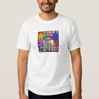 Autism:the  possibilities tee shirts
