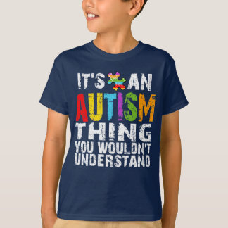Autism Thing -dk T-Shirt