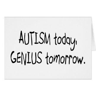 Autism Today, Benius Tomorrow Card