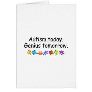 Autism Today Genius Tomorrow Card