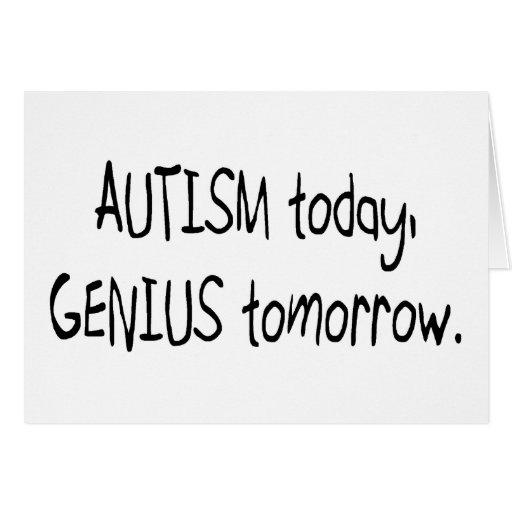 Autism Today Genius Tomorrow Greeting Card