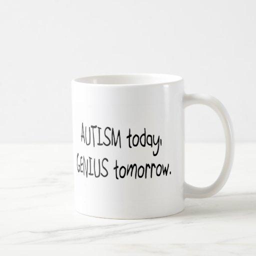 Autism Today Genius Tomorrow Mug