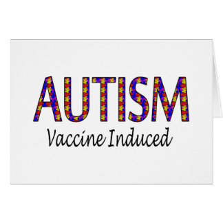 Autism, Vaccine Induced Card