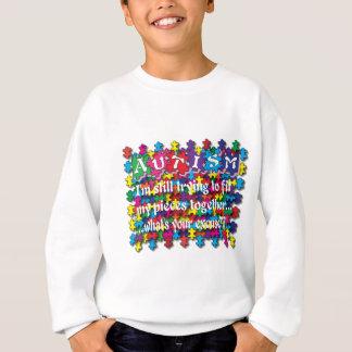 Autism What's Your Excuse Sweatshirt