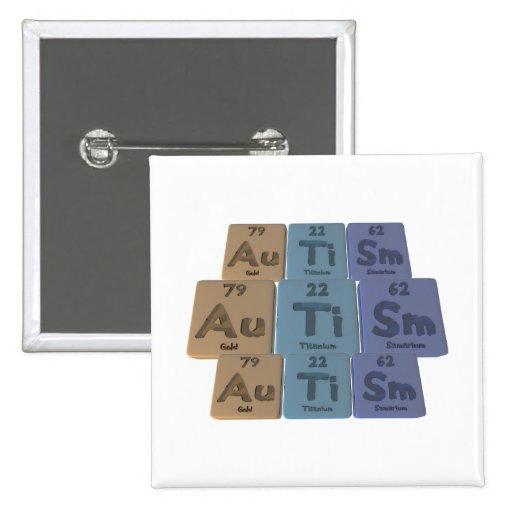 Autismo-Au-Ti-SM-Oro-Titanio-Samario Pin Cuadrada 5 Cm