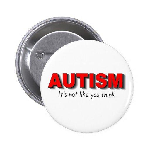 Autismo su no gusto que usted piensa (el rojo) pins