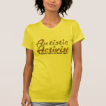 Autistic Activist (Gold) Shirts