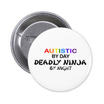 Autistic Deadly Ninja by Night Pinback Button