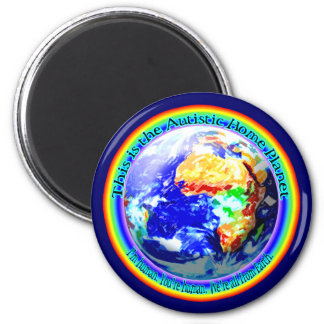 Autistic Home Planet Magnets