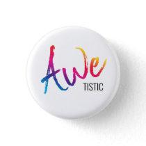 Autistic Pride Awetistic Autism Awareness Spectrum Button
