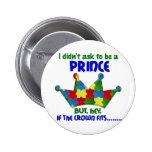 Autistic Prince 2 AUTISM Pinback Button