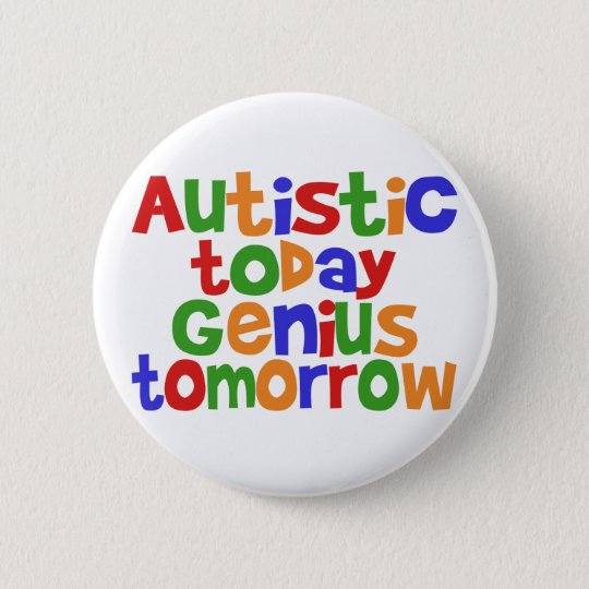 Autistic Today Pinback Button