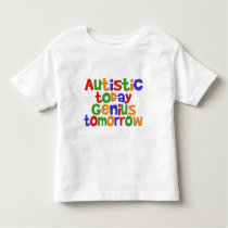 Autistic Today Toddler T-shirt