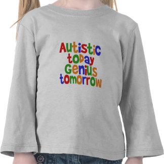 Autistic Today Tees