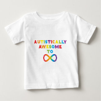 Autistically Awesome To Infinity Baby T-Shirt
