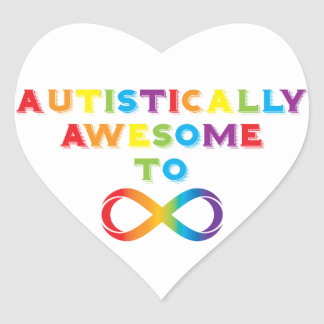 Autistically Awesome To Infinity Heart Sticker