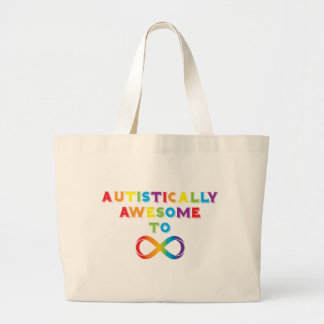 Autistically Awesome To Infinity Large Tote Bag