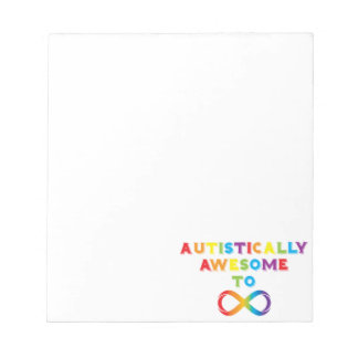 Autistically Awesome To Infinity Notepad