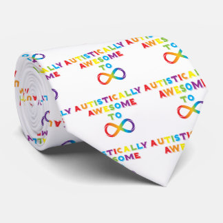 Autistically Awesome To Infinity Tie