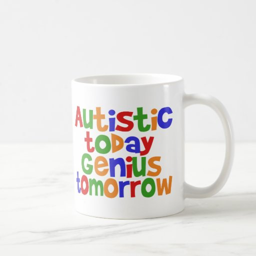 Autístico hoy taza