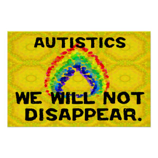 Autistics Will Not Disappear Poster