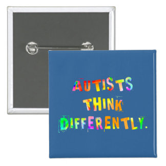 Autists Think Differently Pins