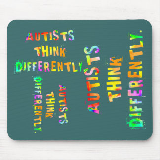 Autists Think Differently Mouse Pad