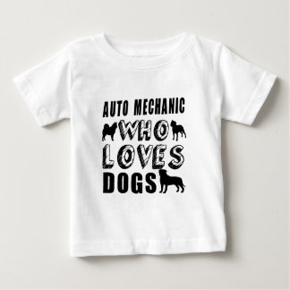 auto mechanic Who Loves Dogs Baby T-Shirt