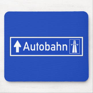Autobahn  Traffic Sign  Germany Mouse PadAutobahn Sign
